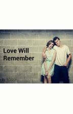 Love Will Remember by kossy18