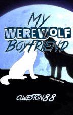 My Werewolf Boyfriend  by clweston88