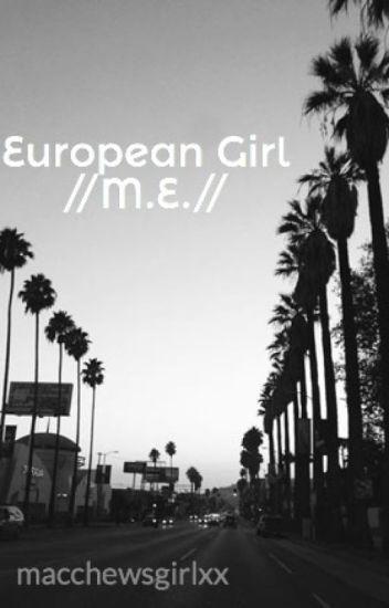 European Girl //M.E.//
