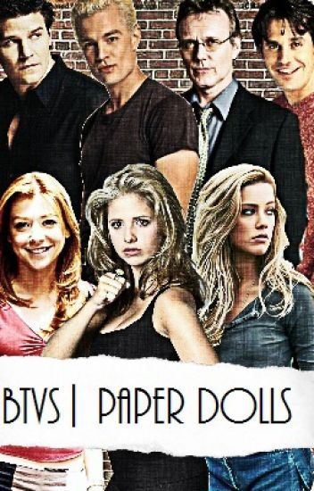 Paper Doll |BTVS| Book One