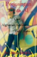 Perjuangan Cinta Al by Dahliarobiin