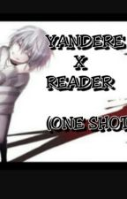 YANDERE X READER (ONE SHOTS) REQUEST IS OPEN! by RISE-OF-THE-PHOENIX