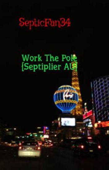 Work The Pole {Septiplier AU}