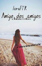 Amigo dos Amigos by IaraFTR