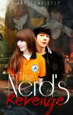 The Nerd's Revenge [On-Going] by pinky_scarlet17