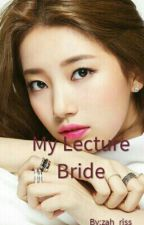 My Lecture Bride by zahrrx