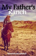 My Father's Ranch by XHeartlessCryBabyX