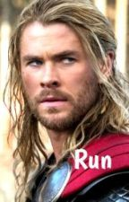 Run   || Thor || by InvisibleAloneGirl
