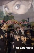 Blood Tastes Sweeter. (EXO fanfic) by DeviousDragon