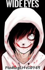 Wide Eyes (Jeff the Killer Romance) by FindingLife10749