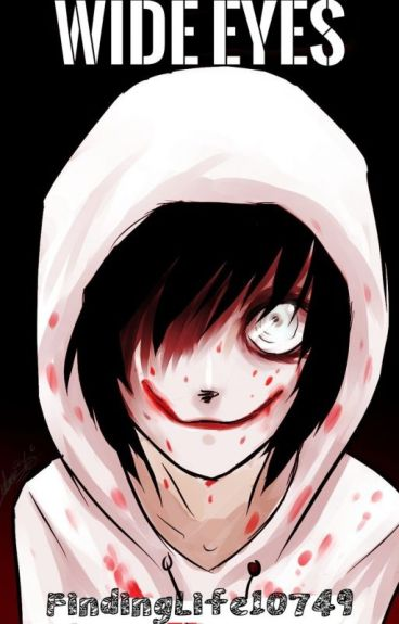 Wide Eyes (Jeff the Killer Romance)