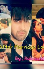 AFTER MARRIAGE LOVE by RukhsarKhan2