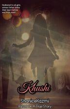 Arshi ff:- Khushi.... by ShaniceKazmi