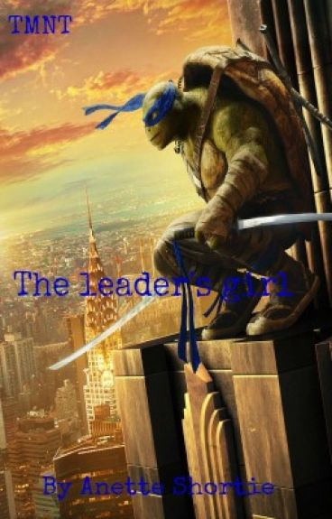 The Leader's Girl | tmnt au | the fwb series - two