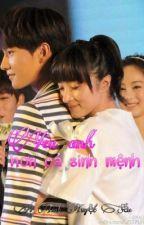 Yêu anh hơn cả sinh mệnh [Dương-Khanh Fanfiction] by annabethnguyen291
