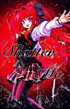 Shatter me (Inuyasha) (Naraku X OC) by ScarletMoon202