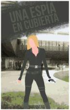 Una Espía En Cubierta #Wattys2016 by MaripaolaVera