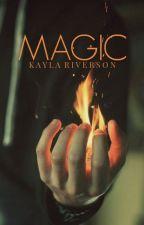 Magic by KaylaRiverson