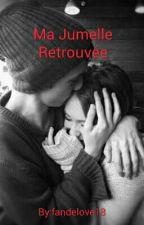 Ma Jumelle Retrouvée [Terminée] by fandelove18