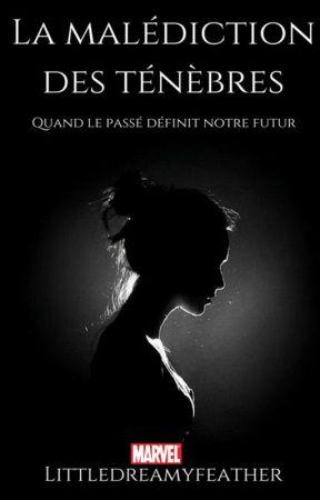 La malédiction des ténèbres by Littledreamyfeather