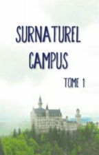 Surnaturel Campus (Tome 1) by _AlyssaRissCaan_