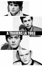 A travers la toile [TOME 1] by imcalledbilly
