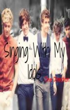 Singing with My Idols **ON HOLD** by asdfghjklccx