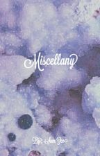 Miscellany by paradoxical_x