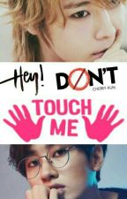 ❝Hey! Don't touch me❞ [EunHae +18] by cherry-kun