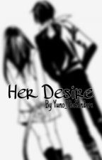 Her desire ||Yatori by saezono