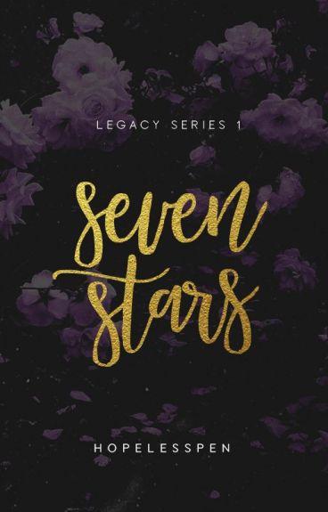 Seven Stars- LEGACY 1