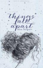 things fall apart by AlexStewartQ
