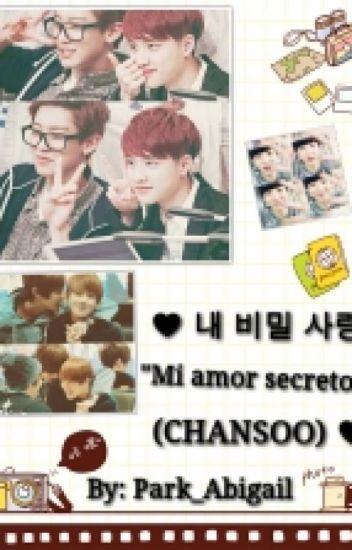 """♥ 내 비밀 사랑   """"Mi Amor Secreto""""  (CHANSOO) ♥"""