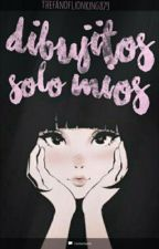Dibujitos solo mios by thefanoflionking879