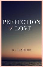 Perfection of Love by jieunLici