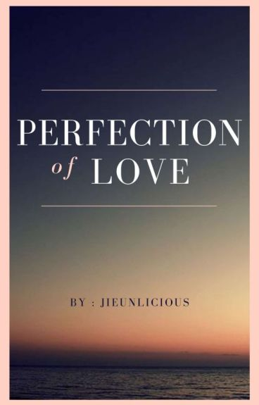 Perfection of Love (Chanbaek//GS)