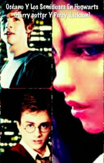 Océano Y Los Semidioses En Hogwarts (Harry potter Y Percy Jackson)