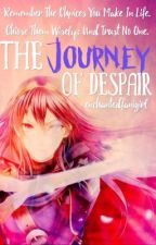 The Journey Of Despair   Sequel to The Encounters of Fate by enchantedfangirl
