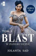BLAST(Seria Black cz.3) by Jigokucho2015