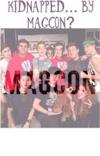 Kidnapped...By Magcon? ( A Magcon Fanfic) by ncsoftball1
