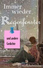 Immer wieder Regenfenster - und andere Gedichte (2015) by violatedwisdom