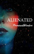 Alienated by ProminentWonders