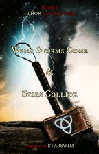 When Storms Come and Stars Collide ~ Book I ~ by Starswim