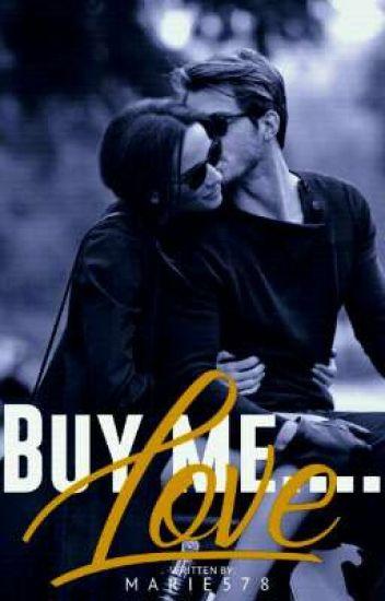 BUY ME....LOVE