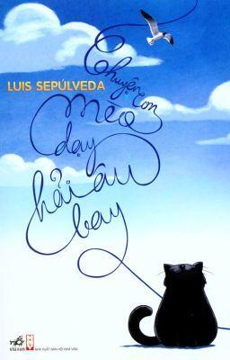 Chuyện con mèo dạy Hải Âu bay - Luis Sepúlveda (full)