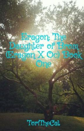 Eragon: The Daughter of Brom (Eragon X Oc) Book One by ToriTheCat