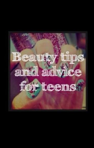 Beauty tips and advice for teens - alexis_2099