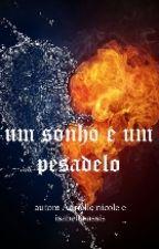 Um Sonho E Um Pessadelo by adri_bonfim