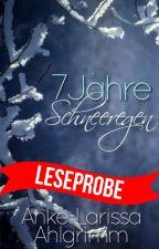 7 Jahre Schneeregen » h.s. by writingisbleeding