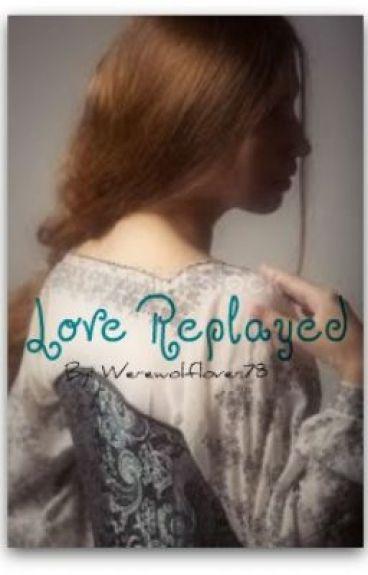 Love Replayed